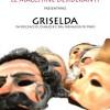 """20,21/5 Galleria Toledo, """"Griselda"""" da Boccaccio, Chaucer e dal Mènagier de Paris"""