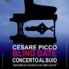 """Al Teatro Bellini di Napoli in scena """"Blind Date – Concerto al buio"""": CBM Onlus e Cesare Picco portano gli spettatori nell'oscurità"""
