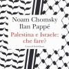 """""""Palestina e Israele: che fare?"""": dialogo tra Noam Chomsky e Ilan Pappé sulla Palestina"""