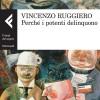 """""""Perchè i potenti delinquono"""": l'indagine su potere e criminalità di Vincenzo Ruggiero"""